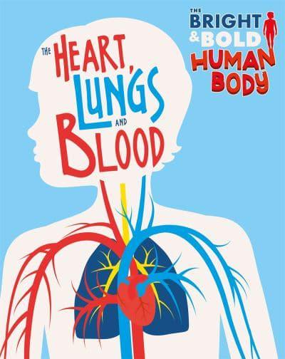 The Heart, Lungs and Blood