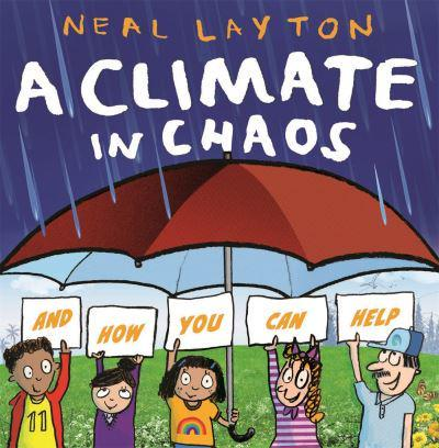 A Climate in Chaos : Neal Layton (author) : 9781526362308 ...