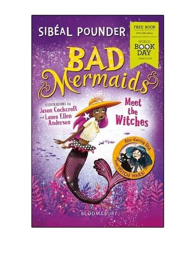 Bad Mermaids Meet The Witches Sibal Pounder 9781526604538