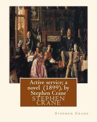 Active Service; A Novel (1899), by Stephen Crane