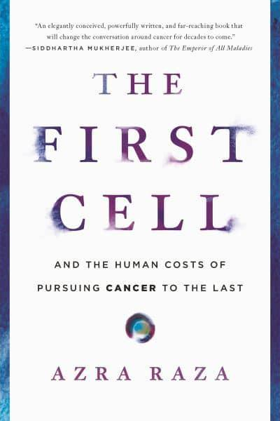 The First Cell and the Human Costs of Pursuing Cancer to the Last