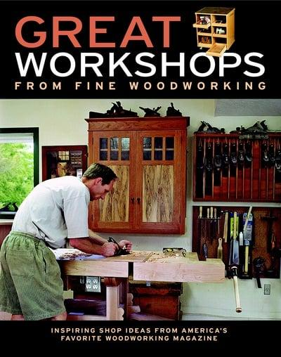 Great Workshops From Fine Woodworking Fine Woodworking