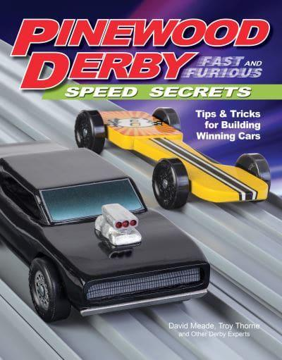 Pinewood derby fast furious speed secrets david meade