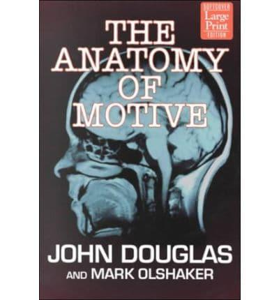 The Anatomy Of Motive John E Douglas 9781568959269 Blackwells