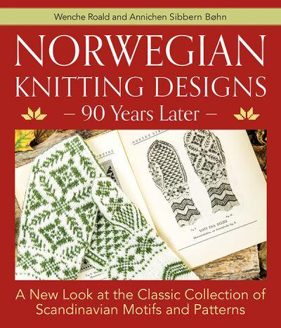 Norwegian Knitting Designs 90 Years Later Wenche Roald Author 9781570769894 Blackwell S