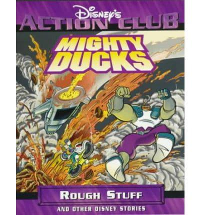 Mighty Ducks in Rough Stuff (Disney's Action Club)