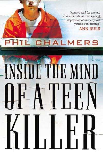 Inside the Mind of a Teen Killer