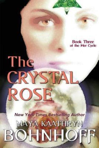 The Crystal Rose: Book Three of the Mer Cycle