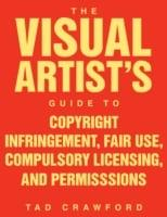 Visual Artist's Guide to Copyright Infringement, Fair Use, Compulsory Licensing, and Permissions