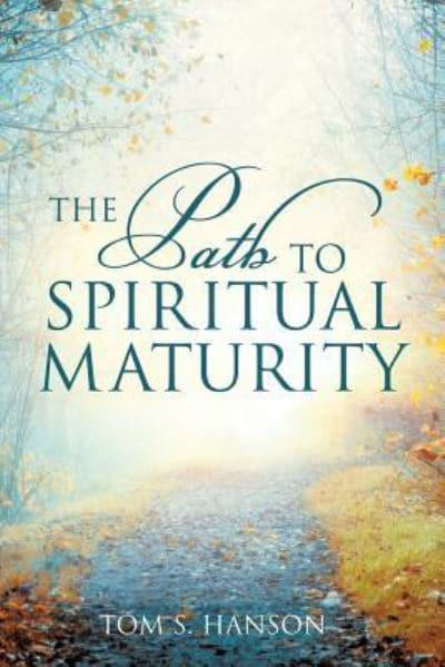 the path to maturity A practical path to spiritual maturity topical series 1 peter 5:5-14 234   includes the following 3 messages: fundamental attitudes for spiritual maturity,  part 1.