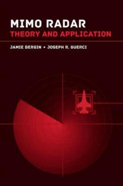 MIMO Radar : Jamie Bergin (author), : 9781630813420