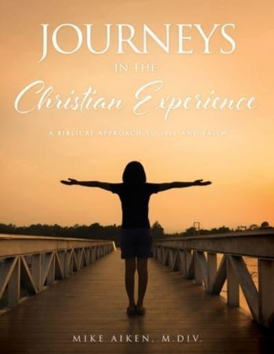 Journeys in the Christian Experience
