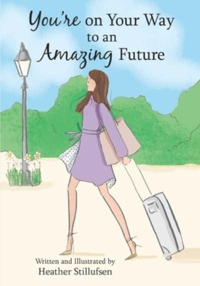 You're on Your Way to an Amazing Future