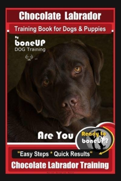 Chocolate Labrador Training Book for Dogs and Puppies by BoneUp Dog Training