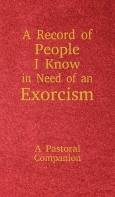 A Record of People I Know in Need of an Exorcism
