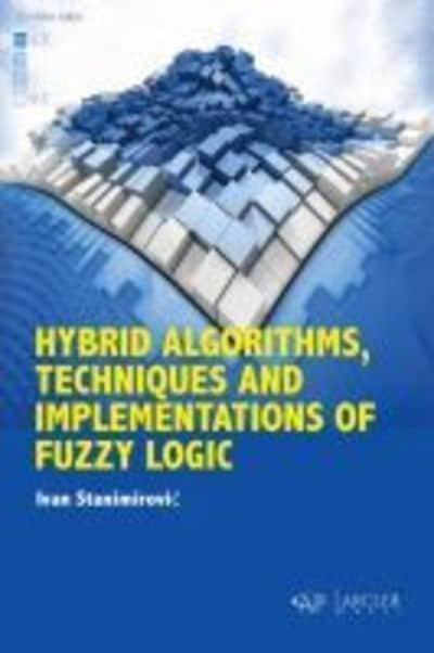 Hybrid Algorithms, Techniques and Implementations of Fuzzy