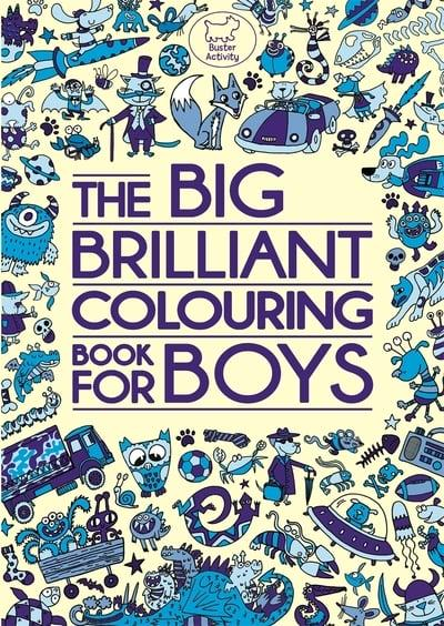 The Big Brilliant Colouring Book For Boys
