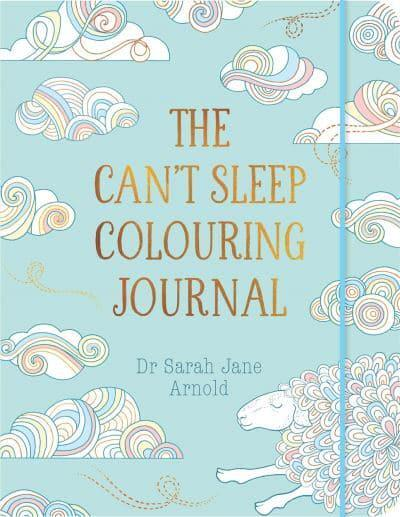The Can t Sleep Colouring Journal : Dr Sarah Jane Arnold (author) : 9781782436249 : Blackwell s