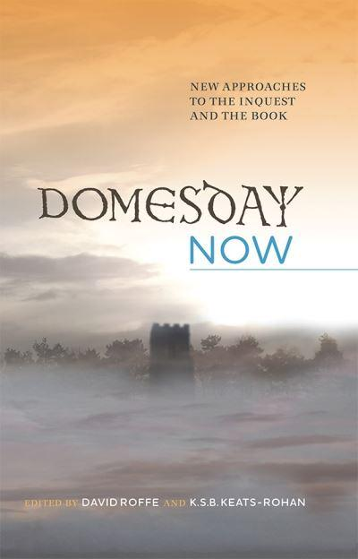 Domesday Now : David Roffe (editor), : 9781783270880