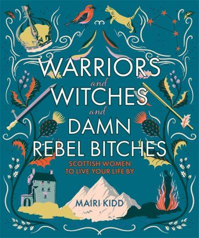 Warriors & Witches & Damn Rebel Bitches