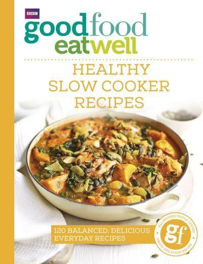 Healthy Slow Cooker Recipes Good Food Guides 9781785941986