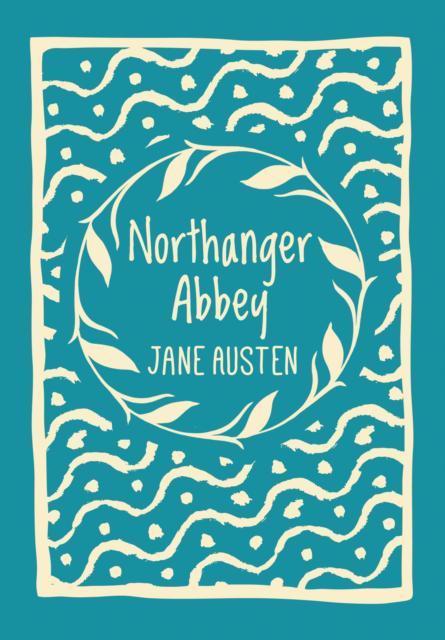 Northanger Abbey : Jane Austen (author) : 9781785995057 : Blackwell's
