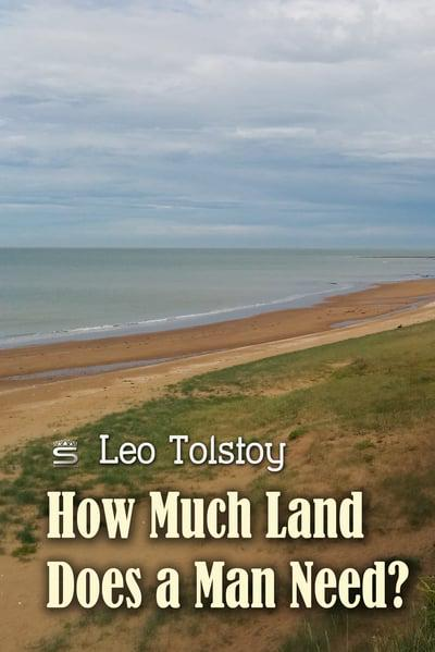 the temptation of pakhom in how much land does a man need a short story by leo tolstoy