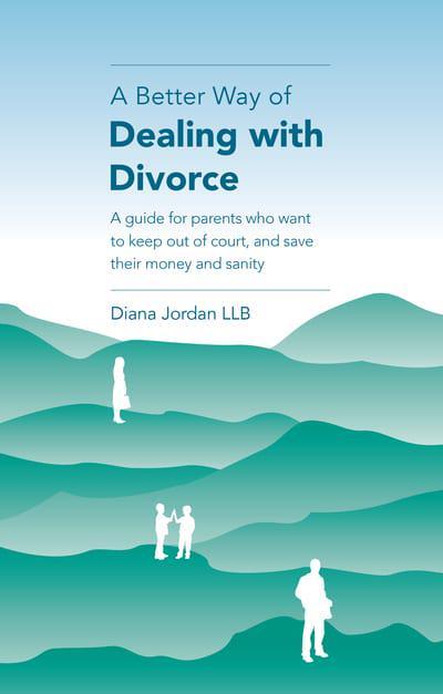 A Better Way >> A Better Way Of Dealing With Divorce Diana Jordan Author