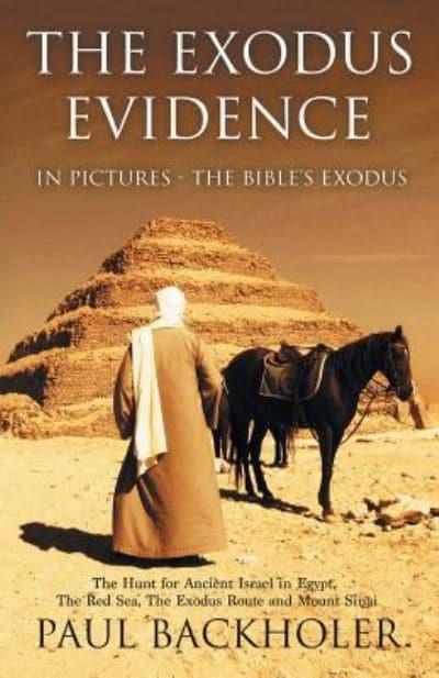 The Exodus Evidence in Pictures, the Bible's Exodus