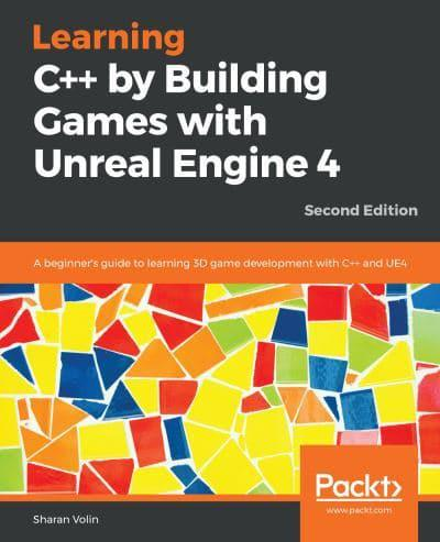Learning C By Creating Games With Unreal Engine 4 Sharan Volin Author 9781788479219 Blackwell S