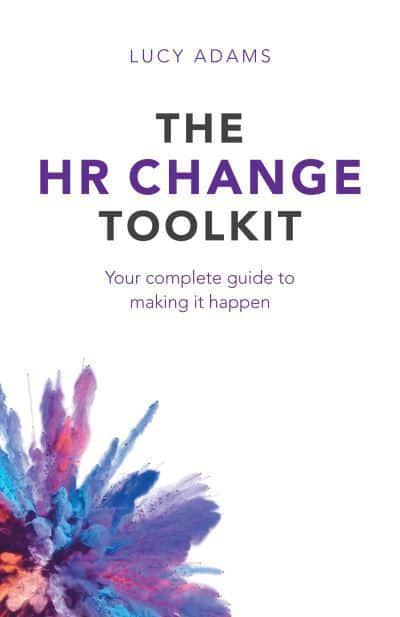 The HR Change Toolkit: Your complete guide to making it happen