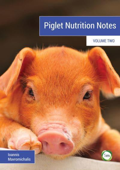Piglet Nutrition Notes. Volume 2