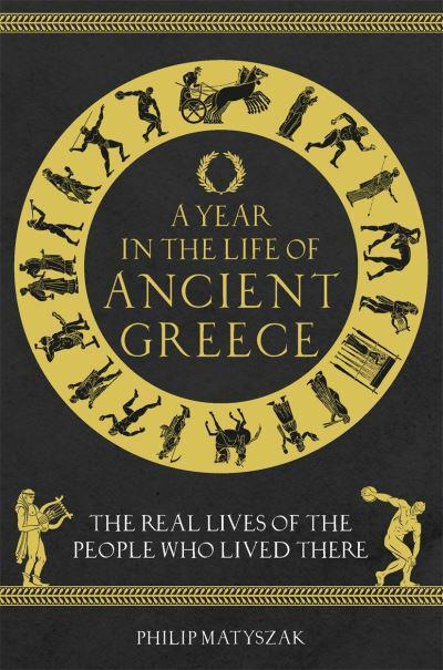 A Year in the Life of Ancient Greece