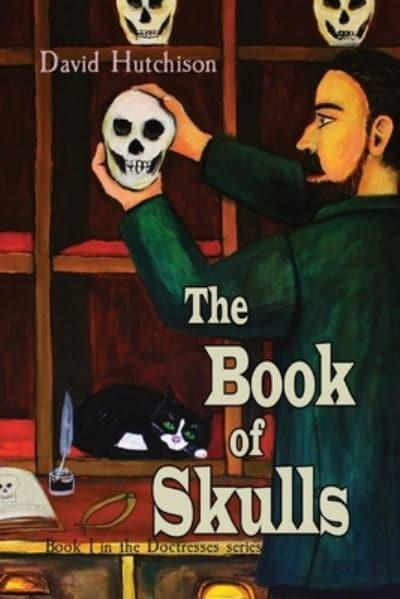 The Book of Skulls: Book 1 in the Doctresses series