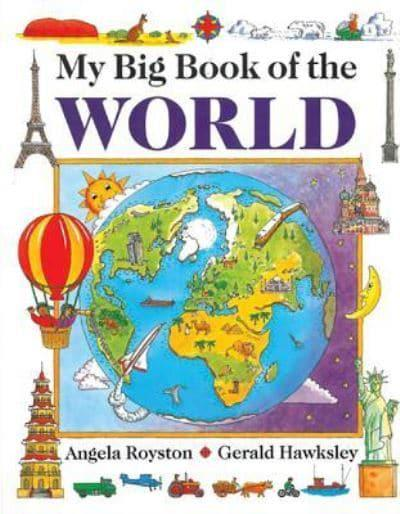 My big book of the world angela royston 9781843228936 blackwells jacket my big book of the world gumiabroncs Image collections
