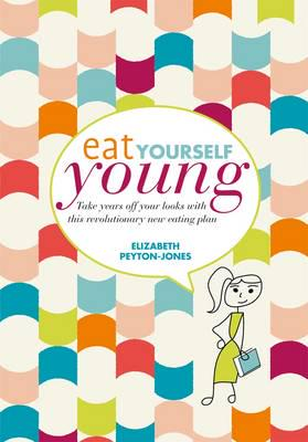 ISBN: 9781844009893 - Eat Yourself Young