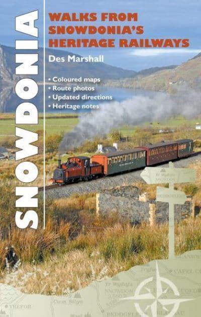 Walks from Snowdonia's Heritage Railways : Des Marshall