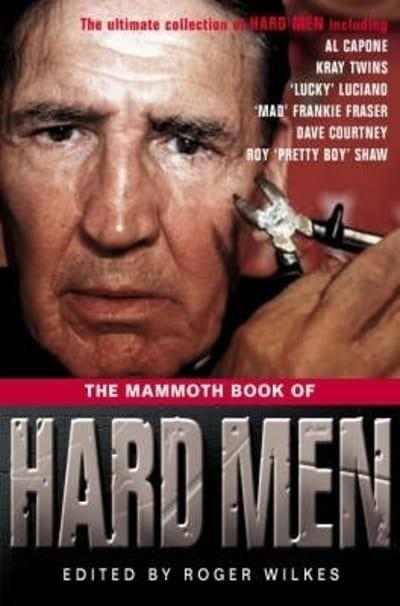 The Mammoth Book of Hard Men
