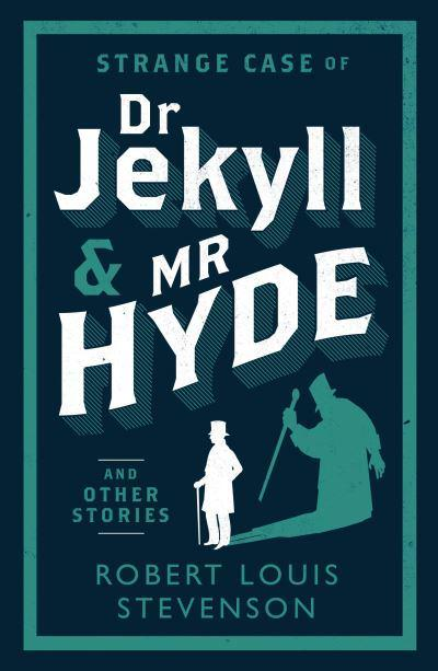 The Strange Case Of Dr Jekyll And Mr Hyde And Other Stories Robert