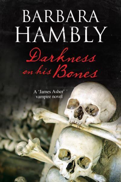 Darkness on His Bones: A vampire mystery