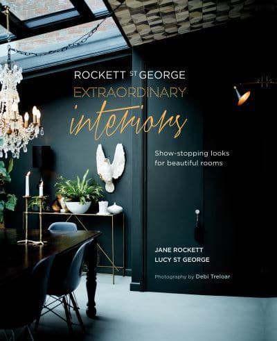 Rockett St George: Extraordinary Interiors : Show-Stopping Looks for Unique Interiors
