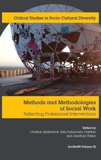 Methods and Methodologies of Social Work: Reflecting Professional Interventions