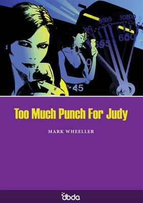 too much punch for judy Too much punch for judy 2 male  play, based on a tragic drink/drive accident that results in the death of the passenger while judy, the driver, escapes unhurt.