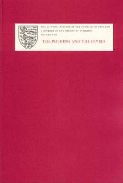 A History of the County of Somerset. Vol. 8 Poldens and the Levels