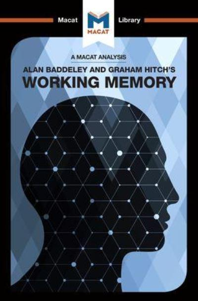 An Analysis of Alan D. Baddeley and Graham Hitch's Working Memory