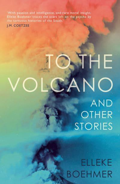 To the Volcano and Other Stories