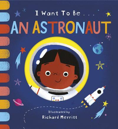 I Want to Be...an Astronaut