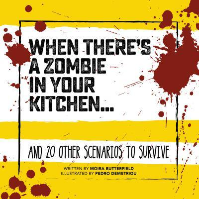 When There's a Zombie in Your Kitchen...