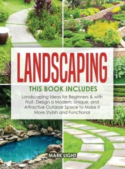 Landscaping: 2 Books in 1: Landscaping for Beginners ...