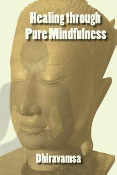 Healing Through Pure Mindfulness